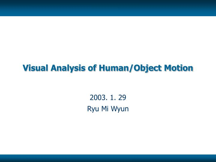 visual analysis of human object motion n.