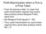 profit maximization when a firm is a price taker