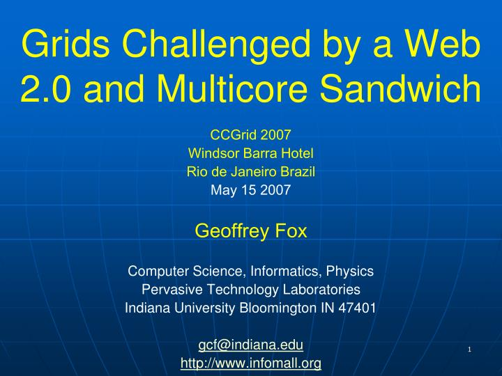 grids challenged by a web 2 0 and multicore sandwich n.
