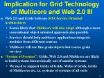 implication for grid technology of multicore and web 2 0 iii