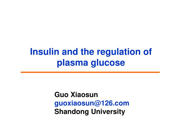 insulin and the regulation of plasma glucose n.