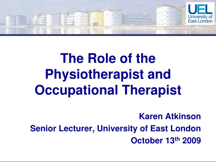 the role of the physiotherapist and occupational therapist n.