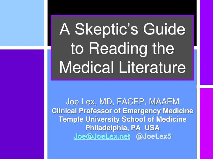 PPT - A Skeptic's Guide to Reading the Medical Literature PowerPoint