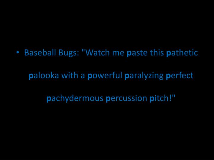 "Baseball Bugs: ""Watch me"