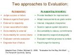 two approaches to evaluation