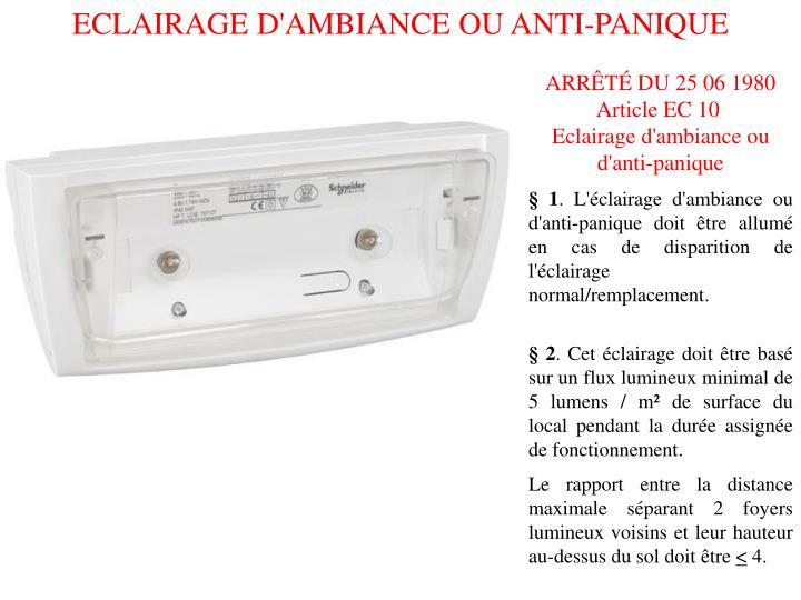 ECLAIRAGE D'AMBIANCE OU ANTI-PANIQUE