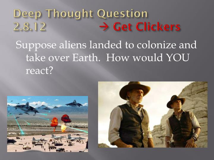 deep thought question 2 8 12 get clickers n.