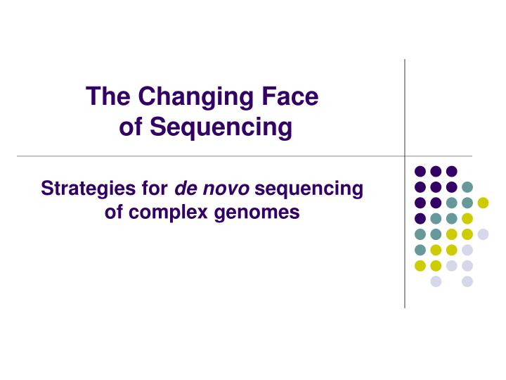 the changing face of sequencing n.