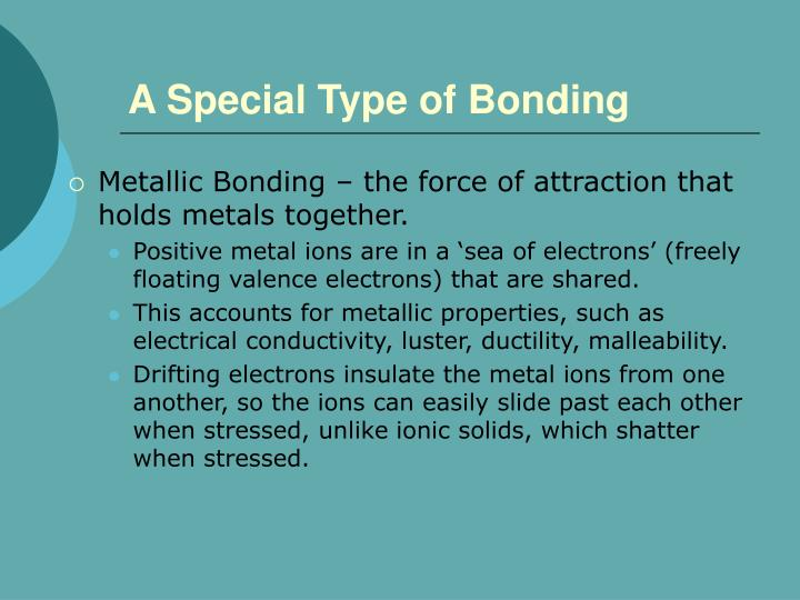 A Special Type of Bonding