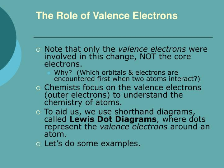The Role of Valence Electrons