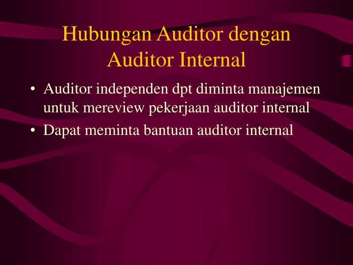 Hubungan Auditor dengan Auditor Internal