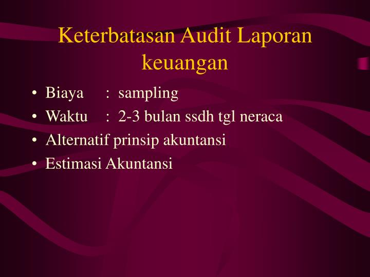 Keterbatasan Audit Laporan keuangan