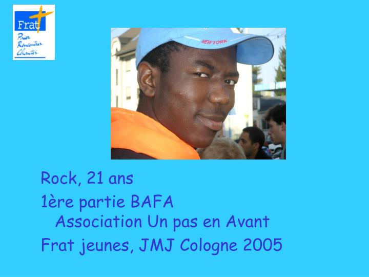 Rock, 21 ans