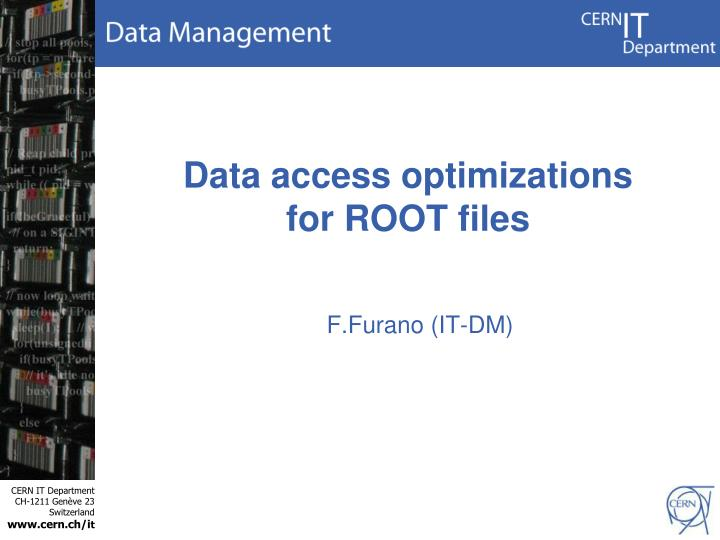 data access optimizations for root files n.