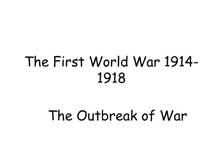 a discussion on the reasons for the outbreak of world war i