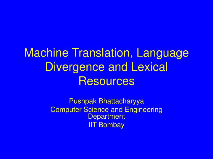 machine translation language divergence and lexical resources