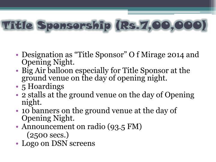 Title Sponsorship (Rs.7,00,000)