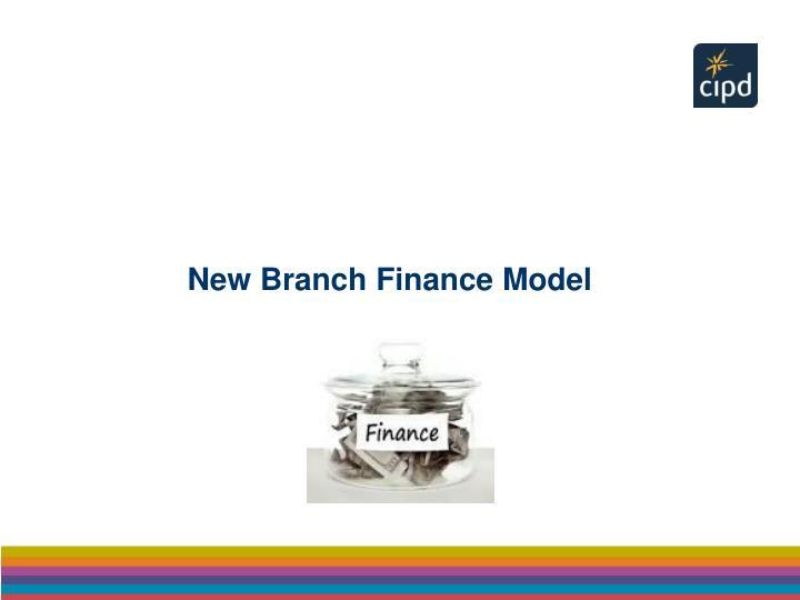New Branch Finance Model