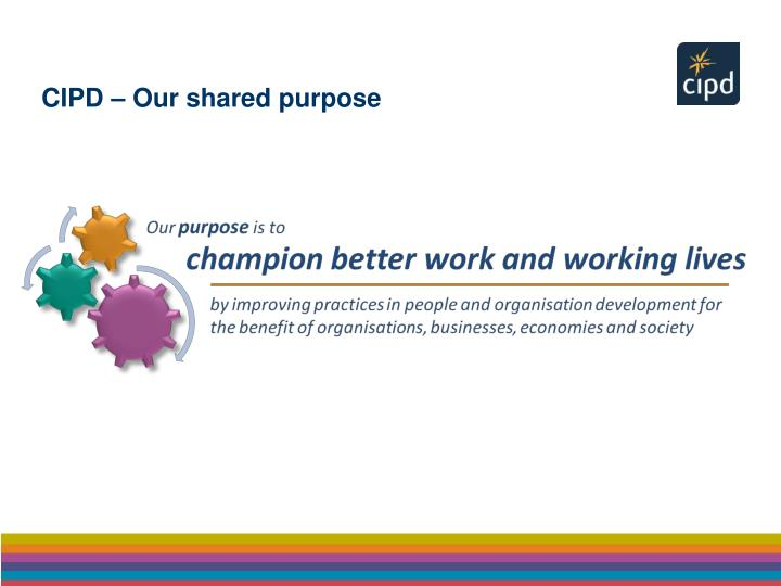 CIPD – Our shared purpose