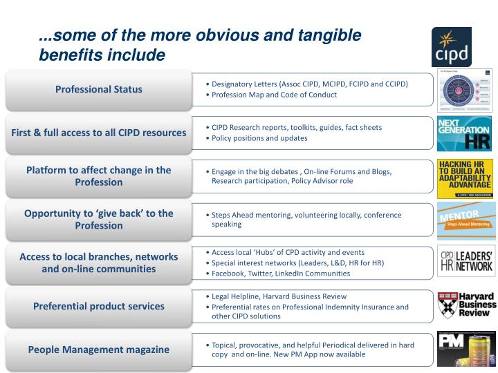 ...some of the more obvious and tangible benefits include