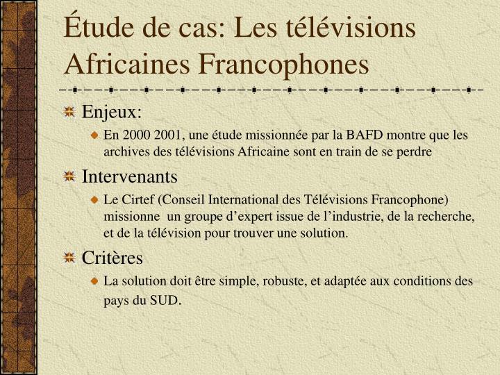 Tude de cas les t l visions africaines francophones