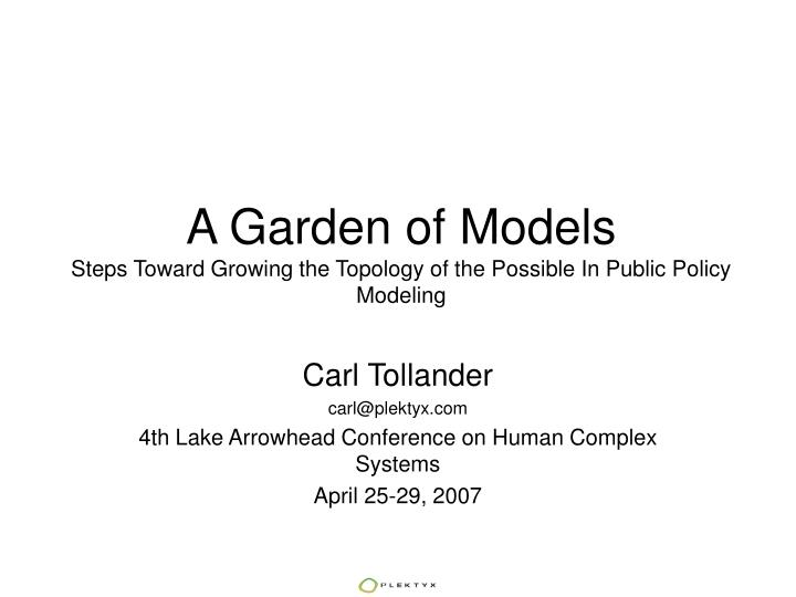 a garden of models steps toward growing the topology of the possible in public policy modeling n.