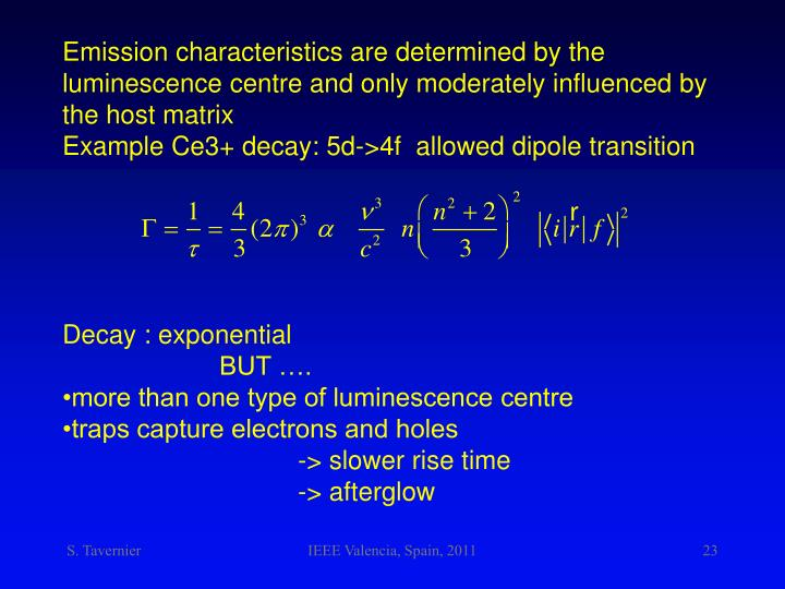 Emission characteristics are determined by the luminescence centre and only moderately influenced by the host matrix
