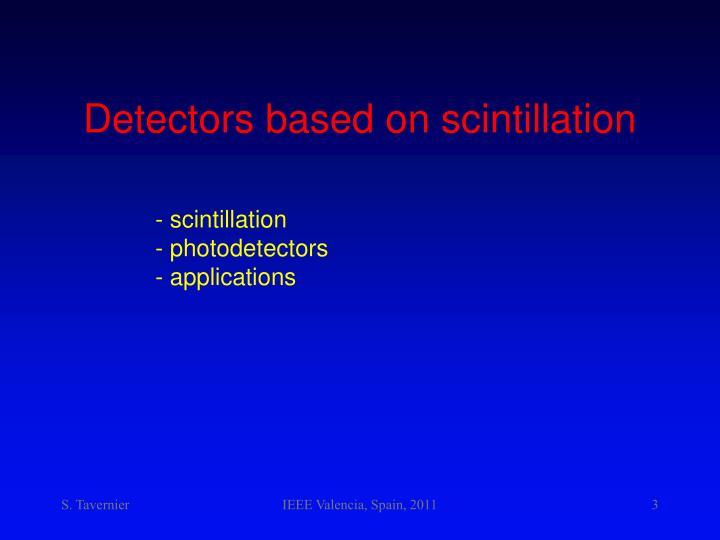 Detectors based on scintillation