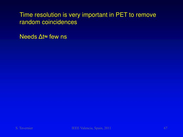 Time resolution is very important in PET to remove