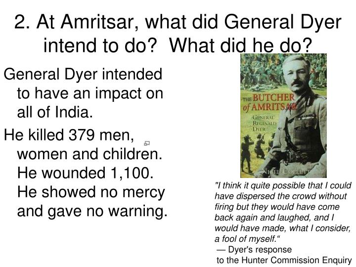 2 at amritsar what did general dyer intend to do what did he do