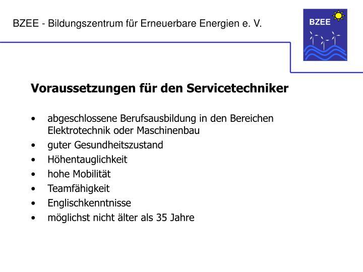 Voraussetzungen für den Servicetechniker
