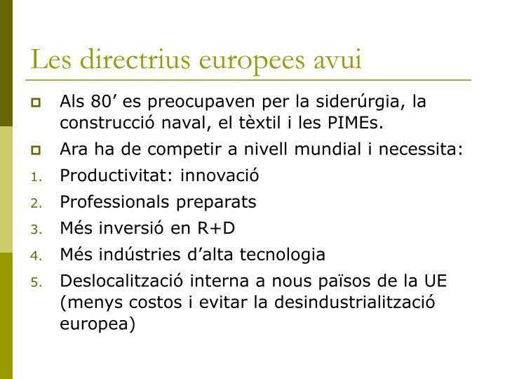 Les directrius europees avui