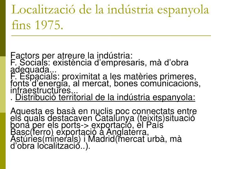 Localització de la indústria espanyola fins 1975.