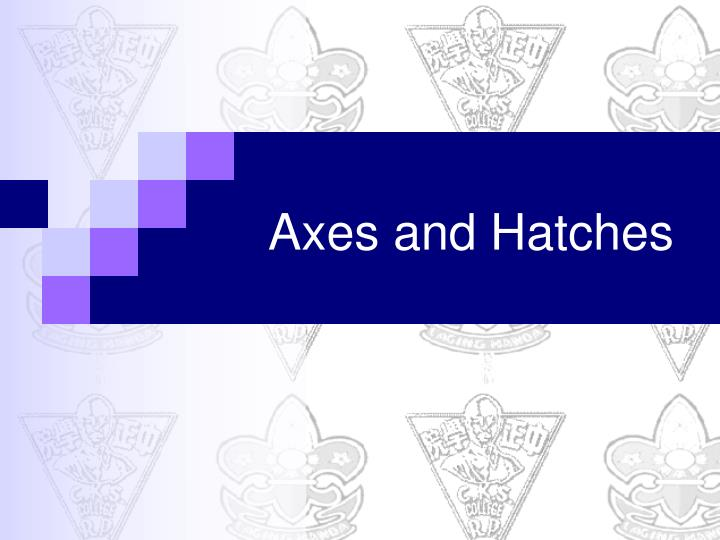 axes and hatches