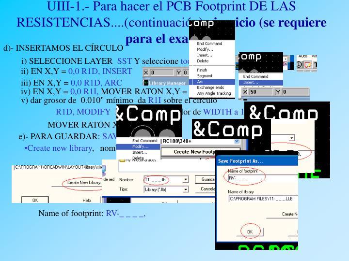 UIII-1.- Para hacer el PCB Footprint DE LAS RESISTENCIAS....(continuación)