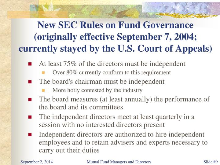 New SEC Rules on Fund Governance (originally effective September 7, 2004; currently stayed by the U.S. Court of Appeals)