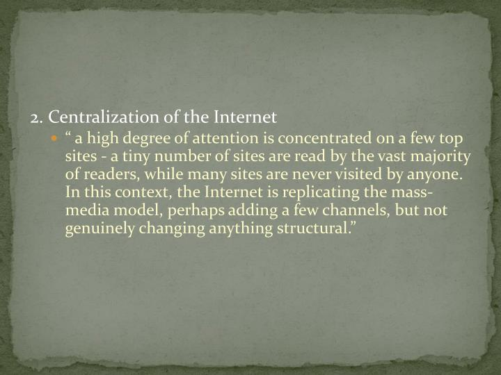 2. Centralization of the Internet