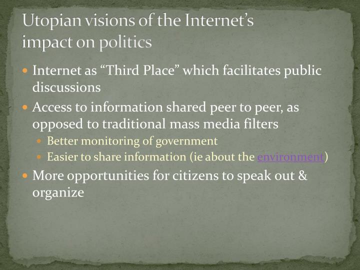 Utopian visions of the internet s impact on politics
