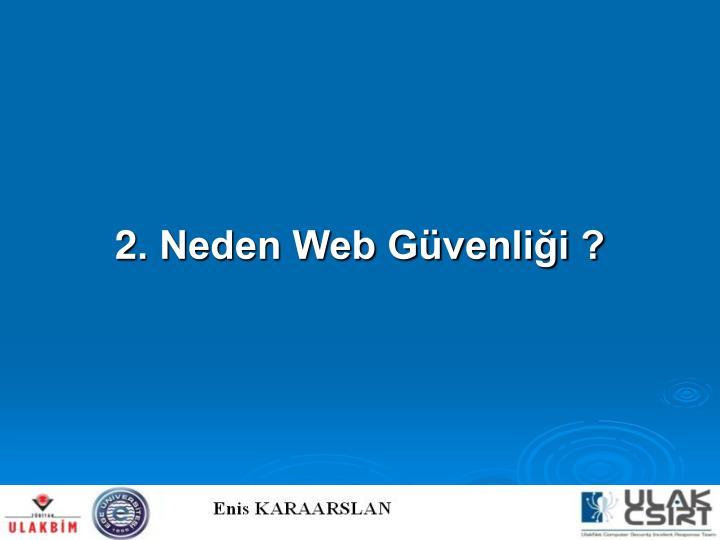 2. Neden Web Güvenliği ?