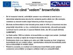 de c nd vede m brownfields