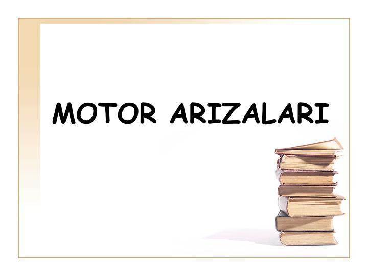 MOTOR ARIZALARI