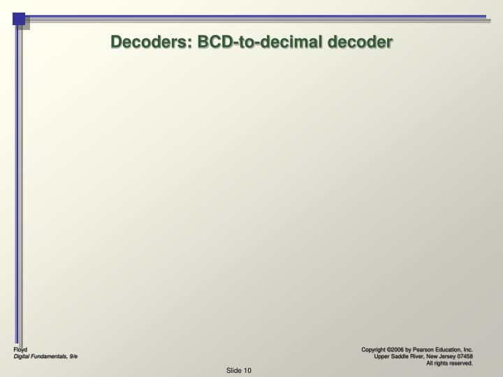 Decoders: BCD-to-decimal decoder