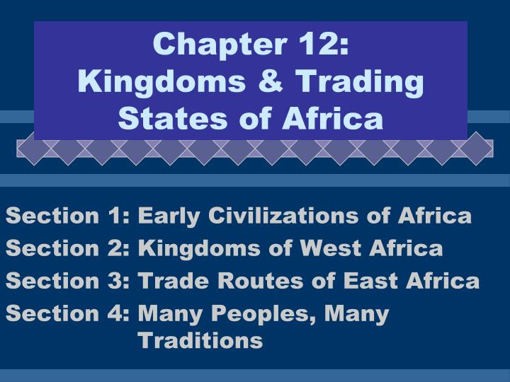 chapter 12 kingdoms trading states of africa n.