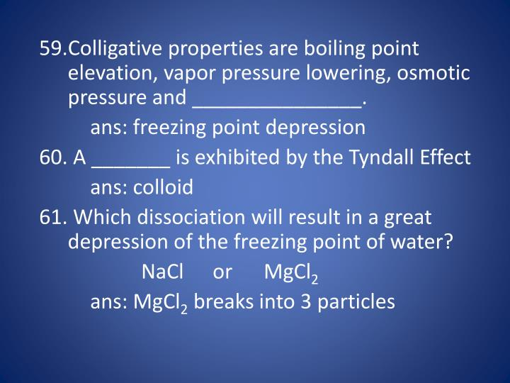 colligative properties osmotic pressure The osmotic pressure of 0010 m aqueous solution of cacl2 is found to be 0674 atm at 25c a) calculate the van't hoff factor, i, for the solution b) how would you expect the value of i to change as solution becomes more concentrated.