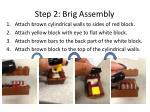 step 2 brig assembly