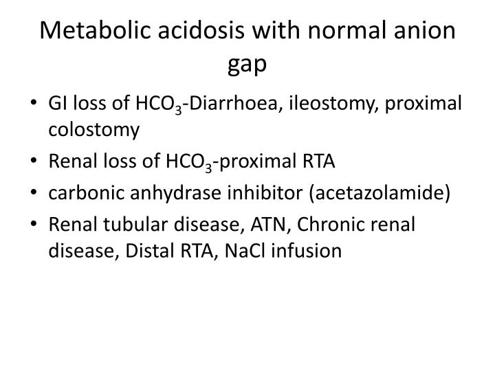 Metabolic acidosis with normal anion gap