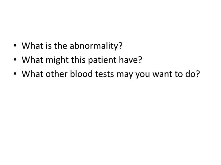 What is the abnormality?