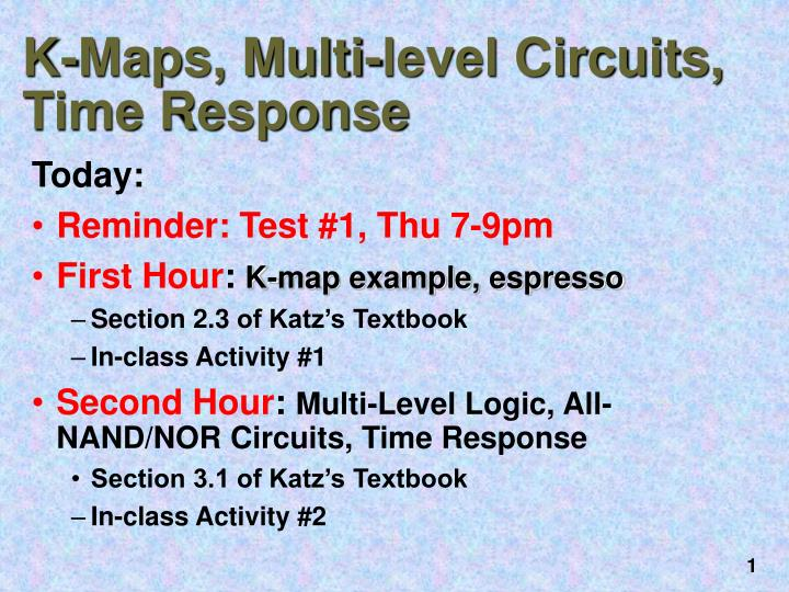 PPT - K-Maps, Multi-level Circuits, Time Response PowerPoint