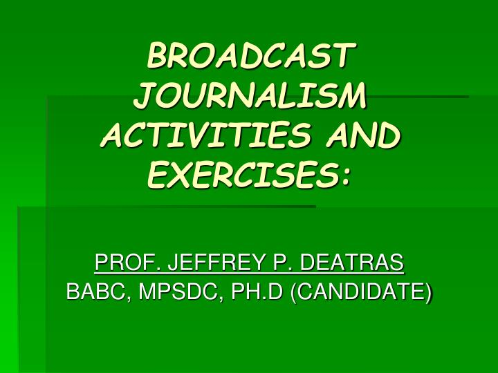 broadcast journalism activities and exercises n.