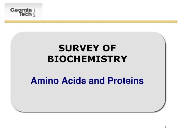 survey of biochemistry amino acids and proteins n.